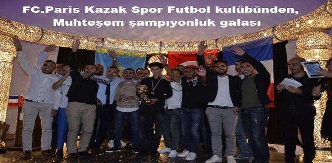 FC.Paris Kazak Spor Futbol kulübünden, muhteşem şampıyonluk galası