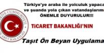 Türkiye'ye araba ile yolculuk yapacak vatandaşlarımıza, ÖNEMLE DUYURULUR!!!