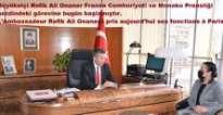 Refik Ali Onaner, Paris büyükelçisi ve Monako Prensliği nezdindeki görevine 15/03/2021'de başlamıştır.