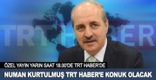 Başbakan Yardımcısı Kurtulmuş TRT Haber'e konuk olacak